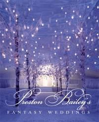 Preston Bailey's Fantasy Weddings by  Beth  Preston; Decker - Hardcover - 2004 - from ThriftBooks (SKU: G0821228692I3N00)