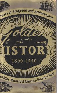 50 Years Of Progress And Achievement / Golden History /  United Mine  Workers Of America