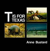 T Is for Texas by Anne Bustard - Hardcover - 1990 - from ThriftBooks and Biblio.co.uk