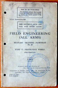 Military Training Pamphlet No. 30. Field Engineering (All Arms), Part V: Protective Works (Provisional)