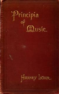 PRINCIPIA OF MUSIC by  Harvey Lohr - Hardcover - 1890 - from Pendleburys - the bookshop in the hills (SKU: 119802)