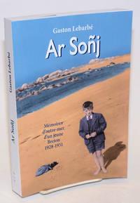 Ar Sonj. Le souvenir. Memoires d'outre-mer d'un jeune Breton 1928-1951