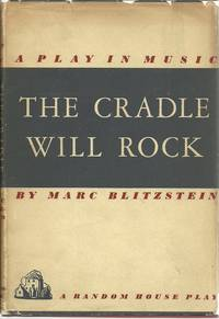 The Cradle Will Rock: A Play in Music by  Marc Blitzstein - Hardcover - 1938 - from The Book Junction and Biblio.com