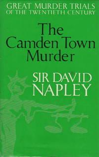THE CAMDEN TOWN MURDER: Great Murder Trials of the Twentieth Century.