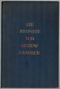 Die Bildnisse von Gustav Mahler [Pictures of Gustav Mahler].