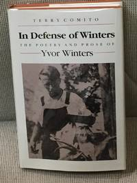 In Defense of Winters, the Poetry and Prose of Yvor Winters