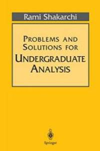 Problems and Solutions for Undergraduate Analysis Undergraduate Texts in Mathematics