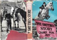 Jump for Joy (SIGNED COPY) by  Pat Smythe - Signed First Edition - 1954 - from YesterYear Books and Biblio.com