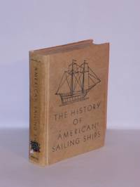 The History of American Sailing Ships by Howard I. Chapelle - 1935