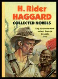 Collected Novels: Jing Solomon's Mines, Maiwa's Revenge, Cleopatra, She by  H. Rider Haggard - Paperback - from World of Books Ltd and Biblio.com