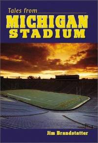 Tales from Michigan Stadium by Jim Brandstatter - Hardcover - 2002 - from ThriftBooks and Biblio.com