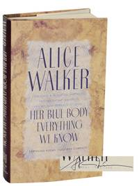 Her Blue Body Everything We Know (Signed First Edition) by  Alice WALKER - Signed First Edition - 1991 - from Jeff Hirsch Books, ABAA and Biblio.com