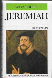 Commentary on Jeremiah (The Geneva Series of Commentaries) Volume 3