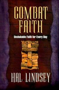 Combat Faith : Unshakable Faith for Every Day