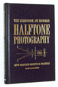 The Handbook of Modern Halftone Photography With Complete Concepts and Practices