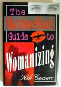 The Machiavellian's Guide to Womanizing