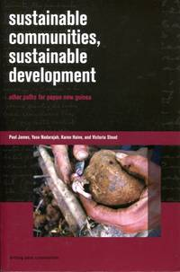 Sustainable Communities, Sustainable Development: other paths for Papua New Guinea