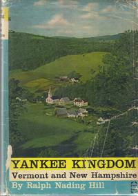 image of Yankee Kingdom: Vermont and New Hampshire [Hardcover] [Jan 01, 1960] Ralph Na..