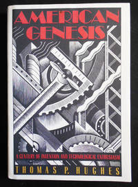 image of American Genesis: A Century of Invention and Technological Enthusiasm 1870-1970