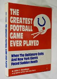 The Greatest Football Game Ever Played: When the Baltimore Colts and the New York Giants Faced Sudden Death