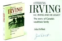 Citizens Irving : K. C. Irving and His Legacy