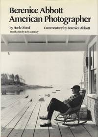 BERENICE ABBOTT, AMERICAN PHOTOGRAPHER.; Introduction by John Canaday.  Commentary by Berenice Abbott