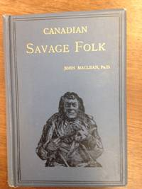 image of Canadian Savage Folk; The Native Tribes of Canada