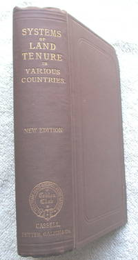 Systems of Land Tenure in Various Countries - a Series of Essays Published Under the Sanction of the Cobden Club by Probyn J. W. (ed) - Hardcover - New Edition - 1881 - from Glenbower Books (SKU: 23463)