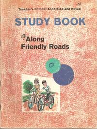 Along Friendly Roads Study Book Teacher Edition: Annotated and Keyed
