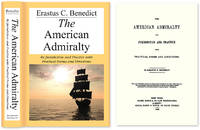 The American Admiralty: Its Jurisdiction and Practice with..