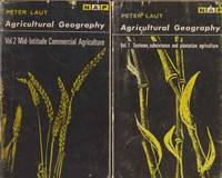 Agricultural Geography Vol 1: Systems, Subsistence and Plantation Agriculture Vol 2: Mid-Latitude Commercial Agriculture [2 Vol Set]