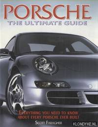 Porsche. The ultimate guide. Everything you need to know about every Porsche ever built