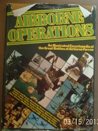 Airborne Operations: An Illustrated Encyclopaedia of the Great Battles of Airborne Forces