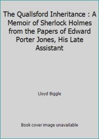 image of The Quallsford Inheritance : A Memoir of Sherlock Holmes from the Papers of Edward Porter Jones, His Late Assistant