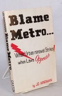 Blame Metro ...when urban renewal strikes! When laws oppress