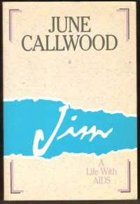 JIM A Life with AIDS by  June Callwood - Paperback - First Edition - 1988 - from Riverwood's Books (SKU: 1953)