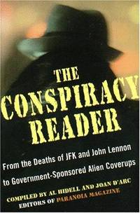The Conspiracy Reader: From The Deaths Of JFK And John Lennon To Government-Sponsored Alien Cover-Up by Al Hidell - Paperback - 2000 - from Fleur Fine Books (SKU: 9780806520414)