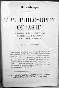 image of The Philosophy of 'As If':  A System of the Theoretical, Practical and  Religious Fictions of Mankind