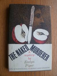 The Naked Murderer by  Evelyn Piper - First edition first printing - 1962 - from Scene of the Crime Books, IOBA (SKU: biblio12725)