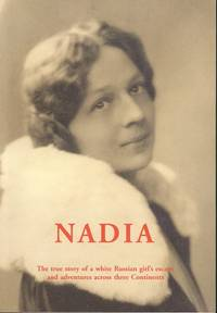Nadia: A White Russian Girl's Escape and Adventures