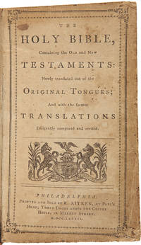 THE HOLY BIBLE, CONTAINING THE OLD AND NEW TESTAMENTS: NEWLY TRANSLATED OUT OF THE ORIGINAL TONGUES; AND WITH THE FORMER TRANSLATIONS DILIGENTLY COMPARED AND REVISED