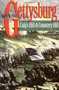 Gettysburg--Culp's Hill and Cemetery Hill (Civil War America) by Harry W. Pfanz