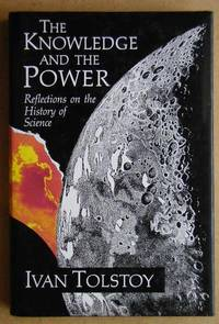 The Knowledge And The Power. Reflections on the History of Science.