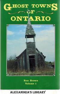 image of Ghost Towns of Ontario - Volume 1
