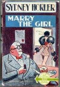 MARRY THE GIRL, A Comedy