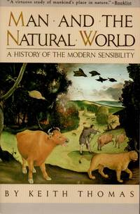 Man and the Natural World _ A History of the Modern Sensibility