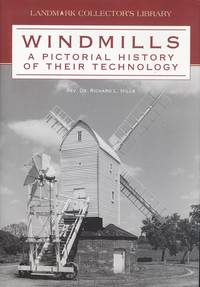 Windmills: A Pictorial History of Their Technology