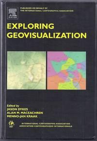 Exploring Geovisualization by  Alan M. Maceachren and Menno-Jan Kraak (editors)  Jason - Hardcover - from Gail's Books (SKU: DP138)
