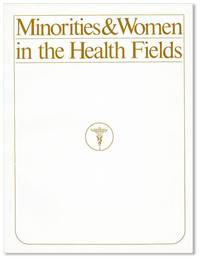 Minorities & Women in the Health Fields: Applicants, Students, and Workers