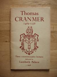 image of Thomas Cranmer 1489-1556  -  Three Commemorative Lectures Delivered in Lambeth Palace